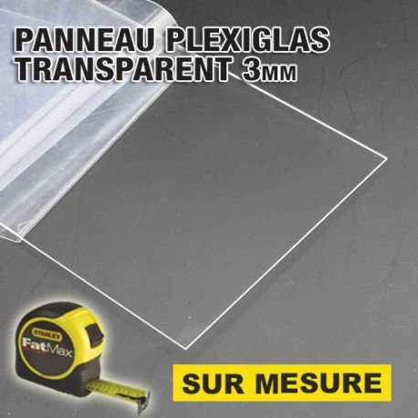 Plexiglas transparent SUR MESURE